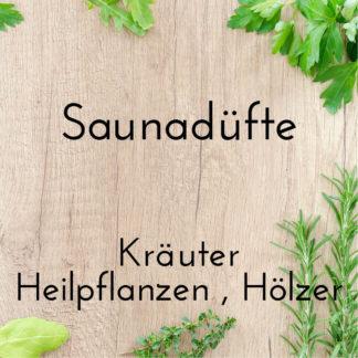 Saunadüfte – Kräuter Heilpflanzen Hölzer