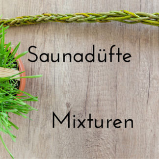 Saunadüfte - Mixturen