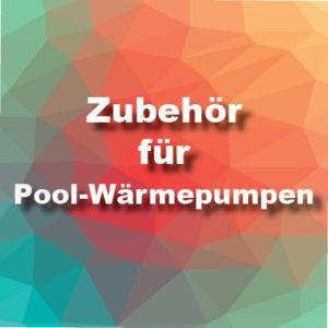 Zubehör für Pool-Wärmepumpen
